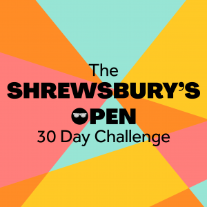 Shrewsbury's Open 30 Day Challenge